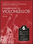 Chamber Music For Violoncellos Vol 6
