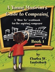 Young Musician's Guide To Composing Bk 1