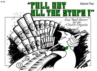 """""""Pull Out All the Stops!"""" Vol. 2"""