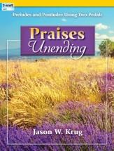 PRAISES UNENDING
