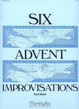 SIX ADVENT IMPROVISATIONS