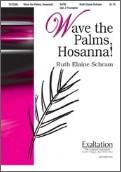 Wave The Palms Hosanna
