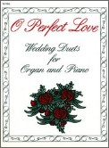 O Perfect Love Wedding Duets Piano/Orga