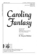 Caroling Fantasy (SATB Or Ssa)