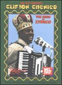 Clifton Chenier-King of Zydeco