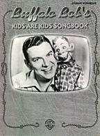 BUFFALO BOB'S KIDS ARE KIDS SONGBOOK - Click Image to Close