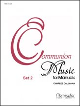 COMMUNION MUSIC FOR MANUALS SET 2