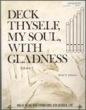 Deck Thyself My Soul With Gladness Vol 2