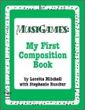 Musigames: My First Composition Book