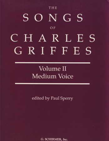 SONGS OF CHARLES GRIFFES VOL 2