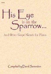 His Eye Is On The Sparrow and Other Gos