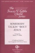Somebody Talkin' ' Bout Jesus