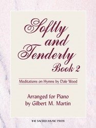 Softly and Tenderly Bk 2