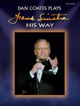 Dan Coates Plays Frank Sinatra His Way