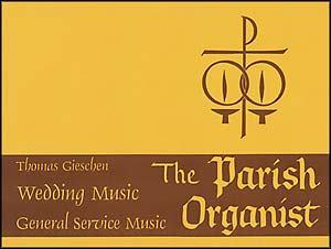 PARISH ORGANIST PART IX WEDDING MUSIC, T