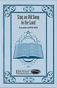 Sing An Old Song To The Lord