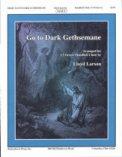 Go To Dark Gethsemane