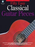 Fifty Easy Classical Guitar Pieces (Bk/