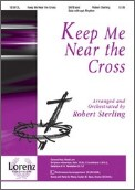 Keep Me Near The Cross