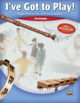 I'VE GOT TO PLAY-EIGHT PIECES FOR ORFF