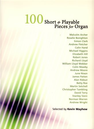 100 SHORT & PLAYABLE PIECES FOR ORGAN