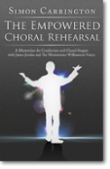 Simon Carrington: Empowered Choral Rehea