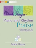 Mark Hayes Piano and Rhythm Praise