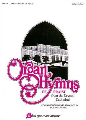 ORGAN HYMNS OF PRAISE FROM THE CRYSTAL C