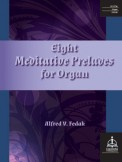 Eight Meditative Preludes For Organ
