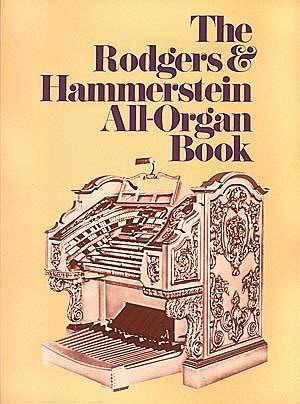 Rodgers & Hammerstein All-Organ Book, Th