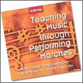 Teaching Music Through Perf/Marches CD