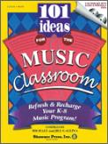101 Ideas For The Music Classroom
