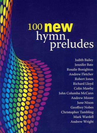 100 NEW HYMN PRELUDES