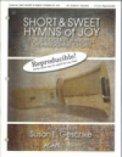 Short & Sweet Hymns of Joy