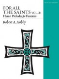For All The Saints Vol 2