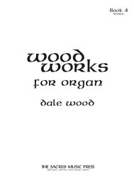Wood Works for Organ, Book 4