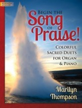 BEGIN THE SONG OF PRAISE