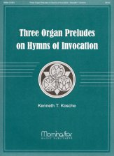 Three Organ Preludes On Hymns of Invoca