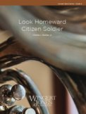 Look Homeward Citizen Soldier