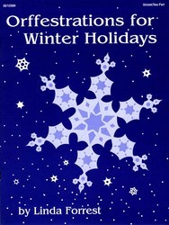 ORFFESTRATIONS FOR WINTER HOLIDAYS