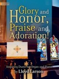 Glory and Honor Praise and Adoration