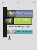 Three Reflections Three Fanfares Choral