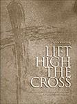 LIFT HIGH THE CROSS (W/ORGAN)