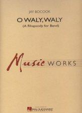 O Waly Waly (A Rhapsody For Band)