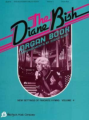 DIANE BISH ORGAN BOOK VOL 4