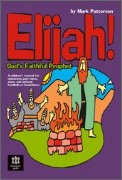 Elijah God's Faithful Prophet