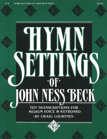 HYMN SETTINGS OF JOHN NESS BECK