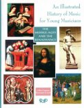 Illustrated History of Music-Middle Ages