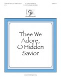 Thee We Adore O Hidden Savior