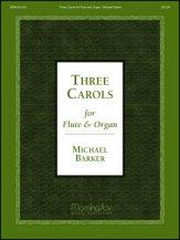 THREE CAROLS FOR FLUTE AND ORGAN